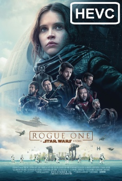 Rogue One: A Star Wars Story - HEVC H.265 1080p Theatrical Trailer