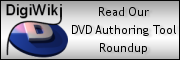 DigiWiki: DVD Authoring Tool Roundup